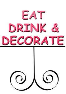 Eat, Drink & Decorate